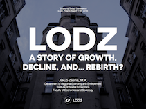 Lodz. A story of growth, decline, and... rebirth?